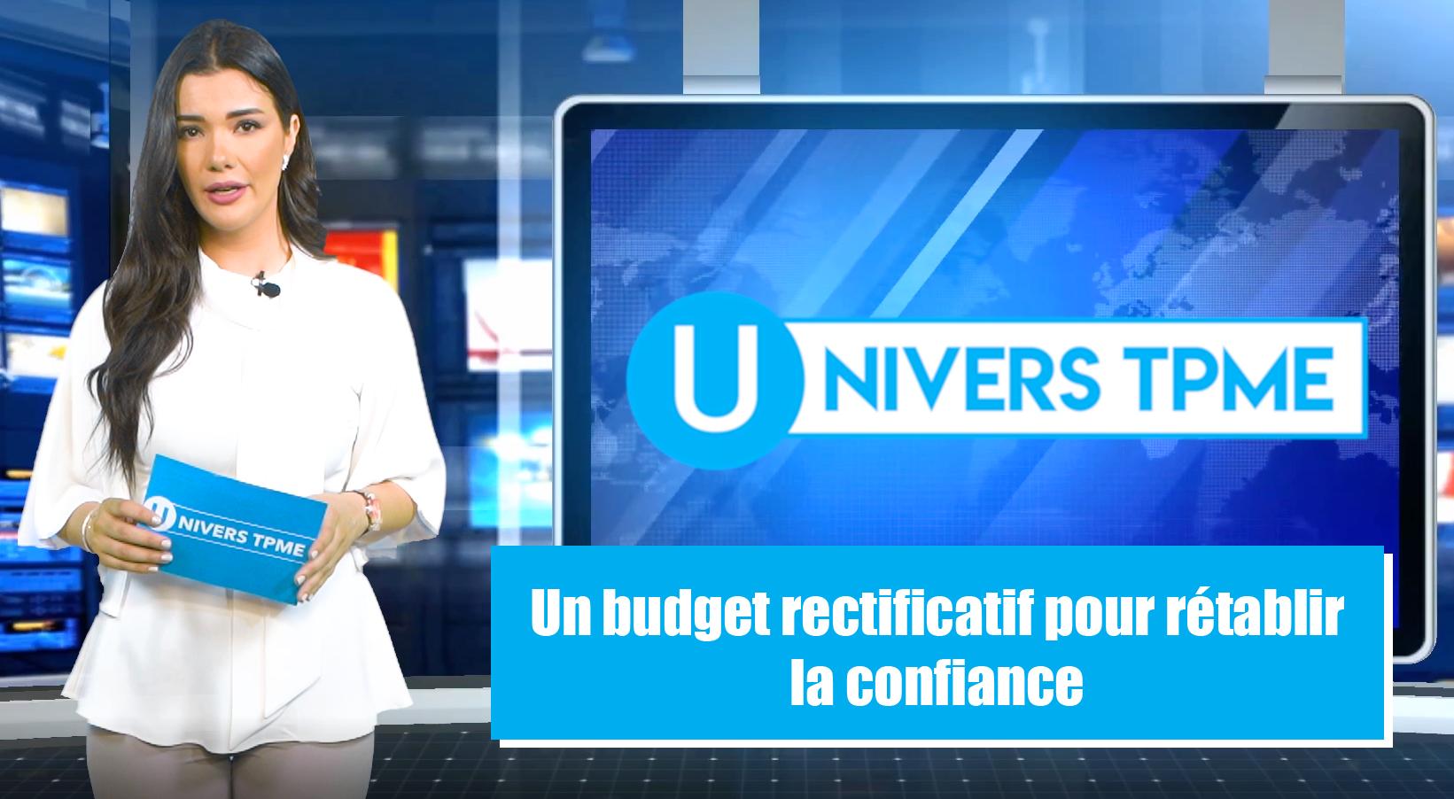 Univers TPME : Un budget rectificatif pour rétablir la confiance