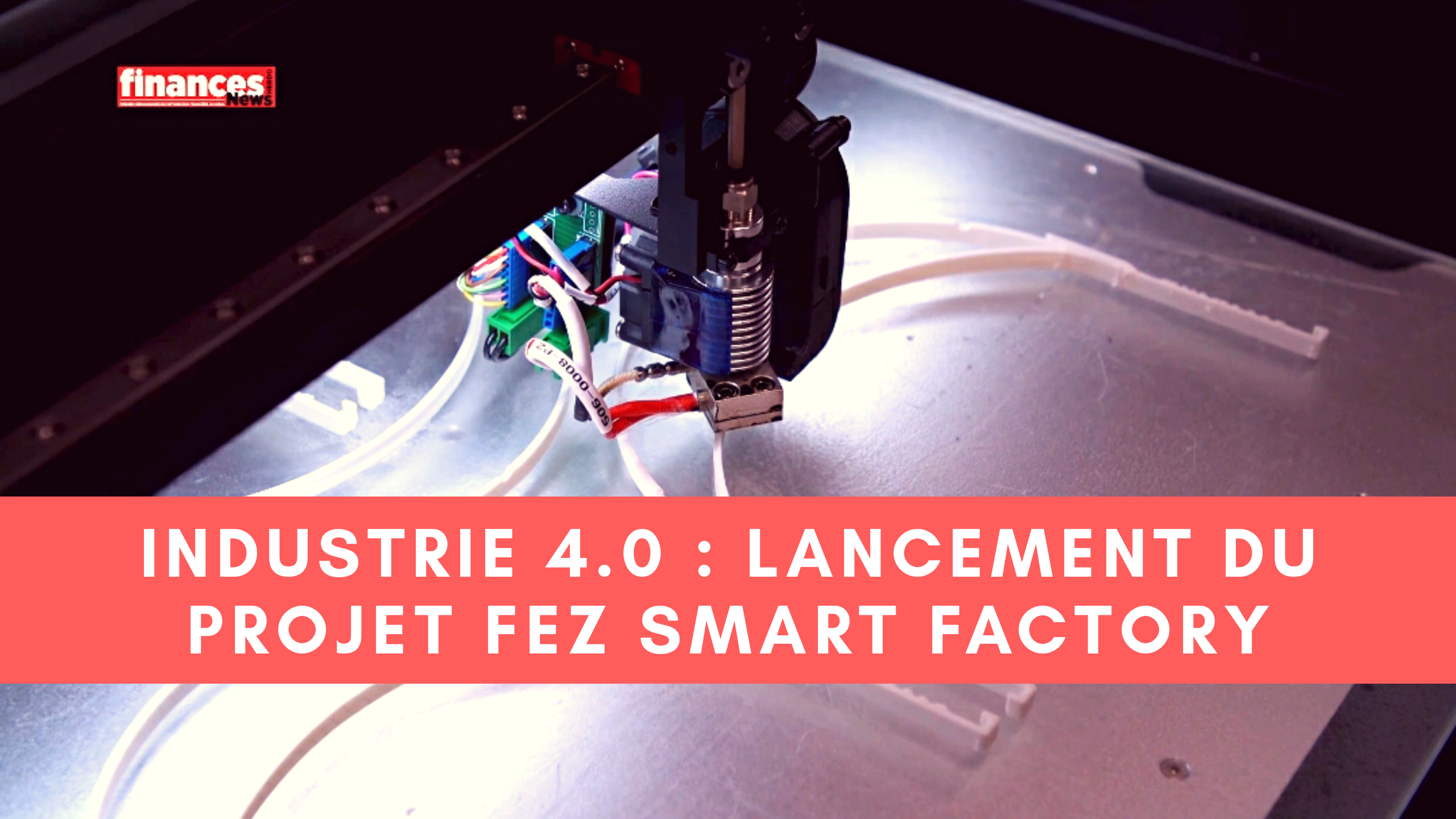 "VIDEO. Industrie 4.0 : Lancement du projet ""Fez Smart Factory"""