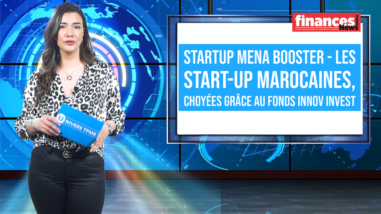 Univers TPME. StartUp MENA Booster: les start-up marocaines, choyées grâce au Fonds Innov Invest
